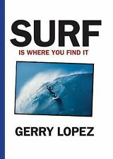 Surf Is Where You Find It Gerry Lopez Books-Good Condition