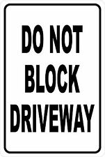 DO NOT BLOCK DRIVEWAY, Traffic Control  Aluminum Sign 8 X 12