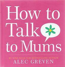 Come parlare a mamme da Alec Bechtold (Rilegato, 2009)
