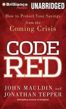 Code Red : How to Protect Your Savings from the Coming Crisis by John Mauldin...