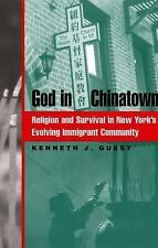 Religion, Race, and Ethnicity: God in Chinatown : Religion and Survival in...