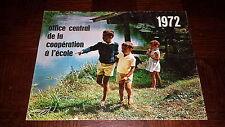CALENDRIER 1972 - Office Central de la coopération à l'école - Amis-Coop