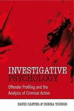 Investigative Psychology: Offender Profiling and the Analysis of Criminal...