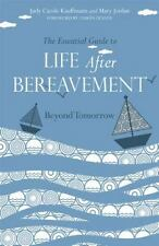 The Essential Guide to Life after Bereavement: Beyond Tomorrow-ExLibrary