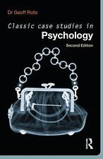 Classic Case Studies in Psychology by Geoff Rolls (2010, Paperback, Revised)