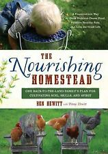 The Nourishing Homestead : One Back-To-The Land Family's Plan for Cultivating...