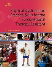 Physical Dysfunction Practice Skills for the Occupational Therapy Assistant...