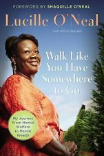 Walk Like You Have Somewhere To Go, Lucille O'Neal, Good Book