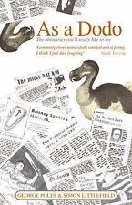 As a Dodo: The Obituaries You'd Really Like to See, Littlefield, Simon, Poles, G