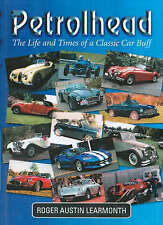 Petrolhead: The Life and Times of a Classic Car Buff by Roger Austin...