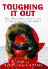 Toughing It Out: The Adventures Of A Polar Explorer And Mountaine: The Adventure