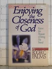 Enjoying the Closeness of God  by Roger C. Palms  (1989, Hardcover)   A105