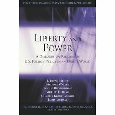 Liberty and Power: A Dialogue on Religion and U.S. Foreign Policy in an Unjust