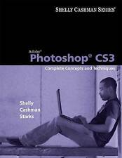 Adobe Photoshop CS3: Complete Concepts and Techniques (Available Titles Skills