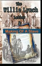 The Willie Lynch Letter And the Making of A Slave by Willie Lynch, (Paperback),