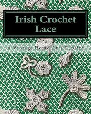 Irish Crochet Lace by Vintage Home Arts Reprint Staff (2010, Paperback)