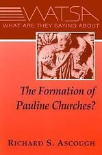 What Are They Saying About the Formation of Pauline Churches?