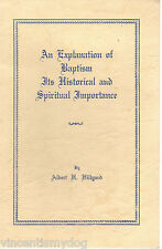 An Explanation Of Baptism by Albert Hillyard (16 page booklet 1963)