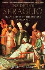 Inside the Seraglio : Private Lives of the Sultans in Istanbul
