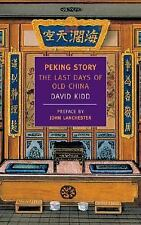 Peking Story: The Last Days of Old China (New York Review Books Classics) by Ki