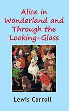 Alice in Wonderland and Through the Looking-Glass by Lewis Carroll (2013,...