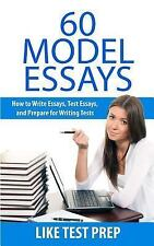 60 Model Essays : For Writing Tests by Like Test Prep Books (2012, Paperback)
