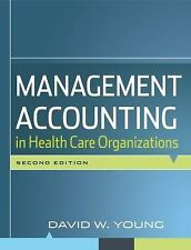 Management Accounting in Health Care Organizations, Young, David W., Good Book