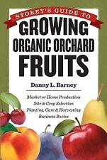Storey's Guide to Growing Organic Orchard Fruits Book Danny Barney Free Shipping