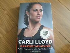 CARLI LLOYD SIGNED - WHEN NOBODY WAS WATCHING - Limited First Hardcover Edition