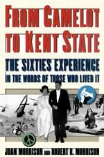 From Camelot to Kent State : The Sixties Experience in the Words of Those Who Li
