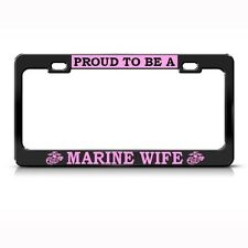 PROUD MARINE MARINES WIFE Metal License Plate Frame Tag Holder