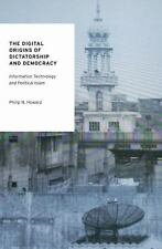 The Digital Origins of Dictatorship and Democracy: Information Technology and Po