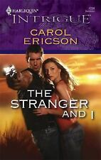 Intrigue: The Stranger and I 1034 by Carol Ericson (2007, Paperback)