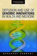 Diffusion and Use of Genomic Innovations in Health and Medicine: Workshop Summar