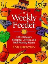 The Weekly Feeder : A Revolutionary Shopping, Cooking and Meal  Planning System,