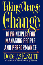 Taking Charge Of Change: Ten Principles For Managing People And Performance Smit