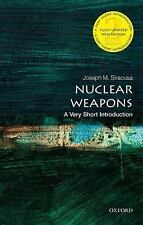 Very Short Introductions: Nuclear Weapons by Joseph M. Siracusa (2015,...
