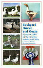Backyard Ducks and Geese - J. C. Jeremy Hobson New Book Paperback