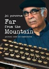 Far from the Mountain - Political Notes and Commentaries by Jai Parasram...