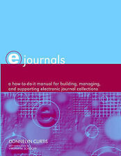 E-Journals: A How-to-do-it Manual for Building, Managing and Supporting Electro