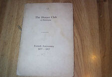 The Horace Club Of Philadelphia PA 40th Anniversary 1877-1917