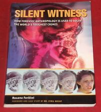 SILENT WITNESS ~ Roxana Ferllini ~ HOW FORENSIC ANTROPOLOGY IS USED SOLVE CRIMES