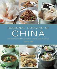 Regional Cooking of China: 300 Recipes from the North, South, East and West...