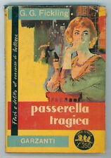FICKLING G. G. PASSERELLA TRAGICA GARZANTI 1962 SERIE GIALLA 236 I° EDIZ.