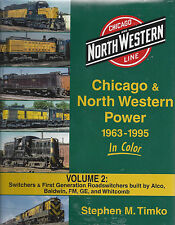 CHICAGO & NORTH WESTERN Power, 1963-1995, Vol. 2, Switchers & Roadswitchers, NEW