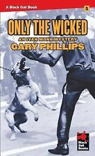 Only the Wicked : An Ivan Monk Mystery by Gary Phillips (2015, Paperback)