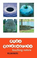 Andy Goldsworthy : Touching Nature by William Malpas (2013, Paperback)