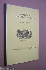 BOURNEMOUTH YESTERDAY AND TODAY A BIBLIOGRAPHY. RITA POPHAM. 1990 1st EDITION