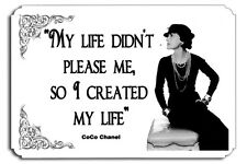 My life didn't please me so I created my life  Chanel Metal Sign Haute Couture