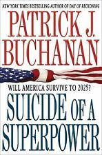 Suicide of a Superpower: Will America Survive to 2025? by Buchanan, Patrick J.